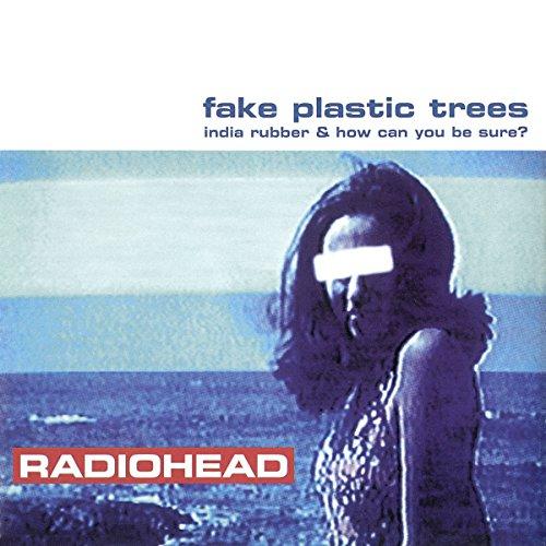 - Fake Plastic Trees