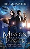 Mission: Improper: Volume 1 (London Steampunk: The Blue Blood Conspiracy)