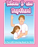 When I Am Baptized a fun LDS coloring book for Girls