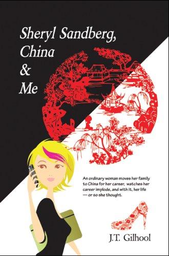 Book: Sheryl Sandberg, China & Me by J.T. Gilhool