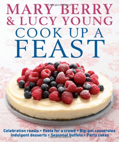 Cook Up a Feast by Mary Berry, DK Publishing