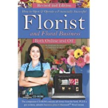 How to Open & Operate a Financially Successful Florist and Floral Business Both Online and Off with Companion CD-ROM REVISED 2ND EDITION (How to Open and Operate a Financially Successful...)