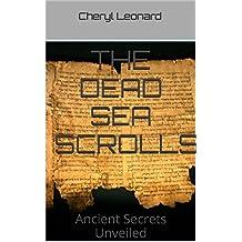 The Dead Sea Scrolls: Ancient Secrets Unveiled