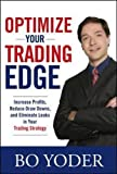 img - for Optimize Your Trading Edge: Increase Profits, Reduce Draw-Downs, and Eliminate Leaks in Your Trading Strategy book / textbook / text book