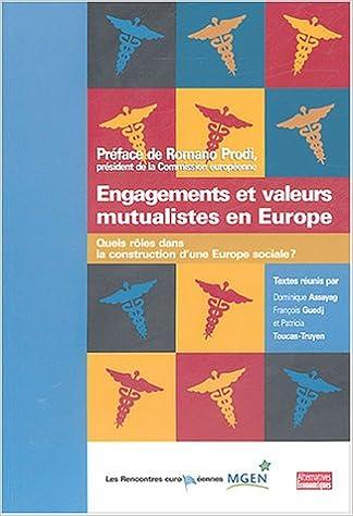Livre gratuits Engagements et valeurs mutualistes en Europe : Quels rôles dans la construction d'une Europe sociale ? pdf, epub ebook