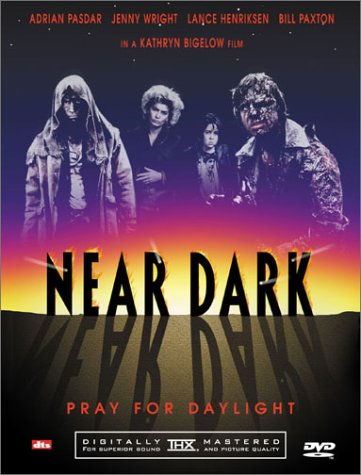 Near Dark by Starz / Anchor Bay