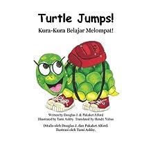 Kura-Kura Belajar Melompat!  Turtle Jumps: Sebuah Kisah tentang Perjuangan  A Tale of Determination