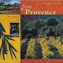 Vins de Provence: esprit et art de vivre