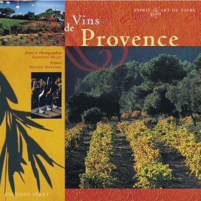 Vins de Provence Broché – 17 novembre 2003 François Millo Féret 2902416695 Autres beaux livres
