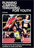 Running Jumping Throwing for Youth, W. Lohmann, 0920905323