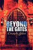 Beyond the Gates, Christopher Gilbert, 1608131092