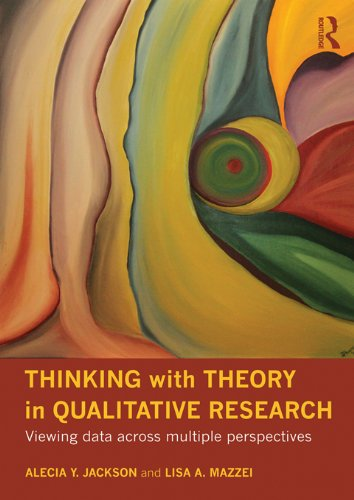Download Thinking with Theory in Qualitative Research: Viewing Data Across Multiple Perspectives Pdf