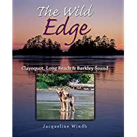 The Wild Edge:Clayoquot, Long Beach and Barkley Sound
