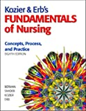 Kozier and Erb's Fundamentals of Nursing Value Pack (includes MyNursingLab Student Access for Kozier and Erb's Fundamentals of Nursing and Prentice Hall Nursing Diagnosis Handbook), Berman and Berman, Audrey J., 0132453029
