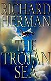 The Trojan Sea, Richard Herman, 0380977001