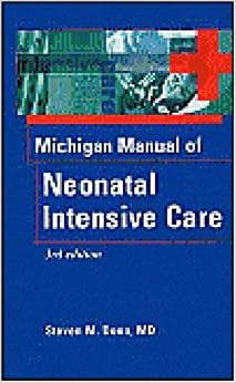 The Michigan Manual of Neonatal Intensive Care, 3e