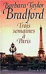Trois semaines à Paris par Taylor-Bradford
