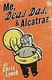 Me, Dead Dad, & Alcatraz