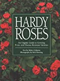 Hardy Roses: An Organic Guide to Growing Frost- and Disease-Resistant Varieties