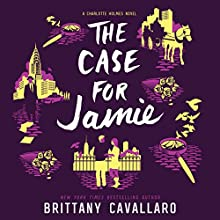 The Case for Jamie Audiobook by Brittany Cavallaro Narrated by Graham Halstead, Julia Whelan
