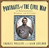 Portraits of the Civil War, Charles Phillips and Alan Axelrod, 1586635670