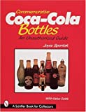 Commemorative Coca-Cola(r) Bottles: An Unauthorized Guide (Schiffer Book for Collectors)