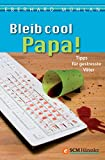 img - for Bleib cool, Papa: Guter Rat f r viel besch ftigte V ter (German Edition) book / textbook / text book