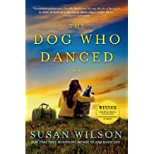 The Dog Who Danced by Wilson, Susan (2013) Paperback