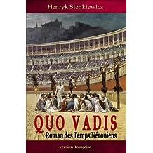 Quo Vadis: Roman Des Temps Néroniens (Édition Française)