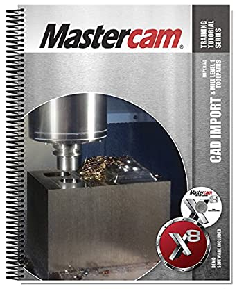 Mastercam X8 CAD Import & Mill level 1 Toolpaths Tutorial