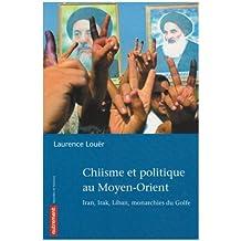 CHIISME ET POLITIQUE AU MOYEN-ORIENT : IRAN IRAK LIBAN
