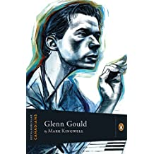 Extraordinary Canadians Glenn Gould