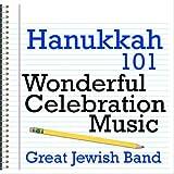 Hanukkah 101 - Wonderful Celebration Music