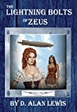 The Lightning Bolts of Zeus, D. Alan Lewis, 1937035638