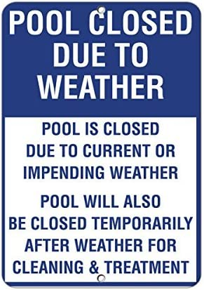 Sar54ryld Schild aus Aluminium mit Aufschrift Temporarily Pool Closed by Weather Current Impending Weather, 30 x 45 cm