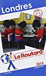 Guide du Routard Londres 2015 par Guide du Routard
