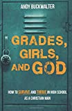 Grades, Girls, and God: How to Survive and Thrive