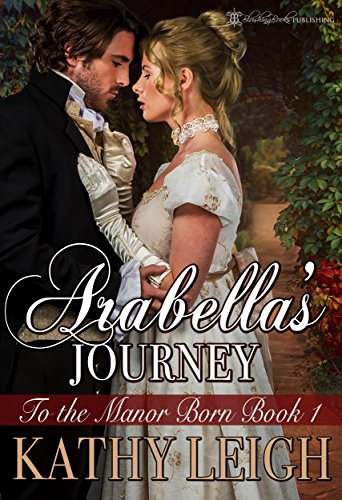 Arabellas Journey To The Manor Born Book 1 By Leigh Kathy