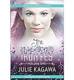 [ { THE IRON FEY, VOLUME ONE: THE IRON KING/THE IRON DAUGHTER (IRON FEY #01) } ] by Kagawa, Julie (AUTHOR) Aug-27-2013 [ Paperback ]
