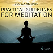 Practical Guidelines for Meditation Audiobook by Brahma Khumaris Narrated by  Sister Jayanti