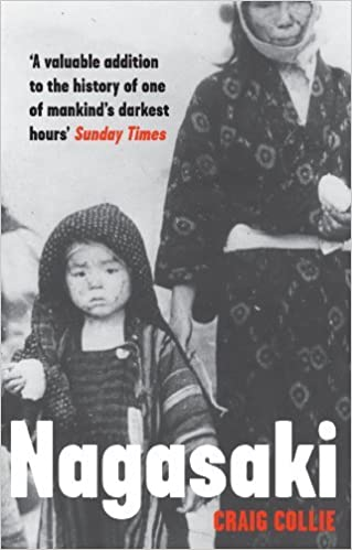 Book Nagasaki: The Massacre of the Innocent and the Unknowing by Craig Collie (2013-04-04)