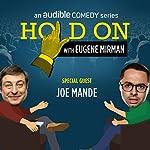 Ep. 15: Just for Laughs Festival: Joe Mande (Hold On with Eugene Mirman) | Eugene Mirman,Joe Mande