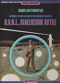 O.V.N.I., dimension autre (Un nouvel épisode du dossier des soucoupes volantes) par Robert Gigi