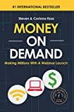 Money on Demand: Making Millions with a Webinar Launch