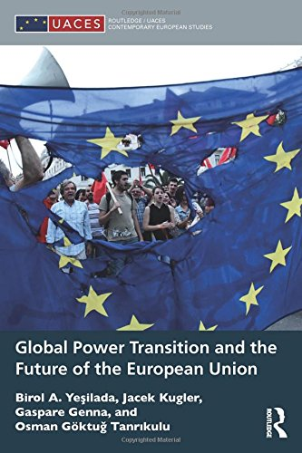 Global Power Transition and the Future of the European Union (Routledge/UACES Contemporary European Studies)