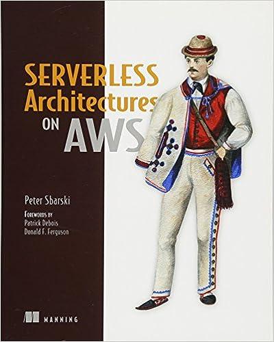 Serverless Architectures on AWS: With examples using AWS Lambda