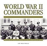 World War II Commanders, Ian Westwell, 190634731X