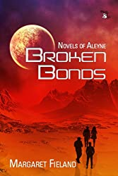 Broken Bonds (Novels of Aleyne Book 2)