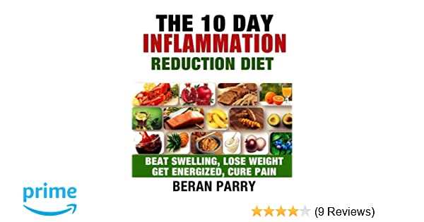 The 10 Day Inflammation Reduction Diet Beran Parry 9781536891669