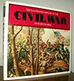 Illustrated History of the Civil War, Richard Humble, 0894719955